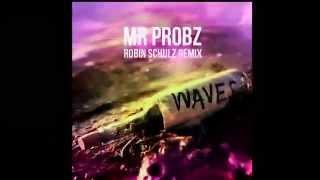 Mr Probz Waves Robin Schulz Remix [free-download]