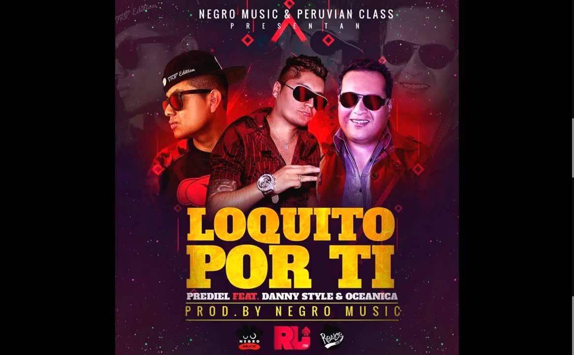 Loquito por ti - Prediel ft. Danny Style & Oceanica Prod ...
