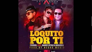 Loquito por ti - Prediel ft. Danny Style & Oceanica Prod  Negro Music
