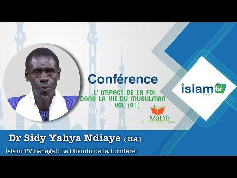 L' impact de la foi dans la vie du Musulman vol (01) Dr Sidy Yahya NDIAYE (HA)