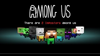 Monster School : AMONG US 2 IMPOSTORS - Minecraft Animation