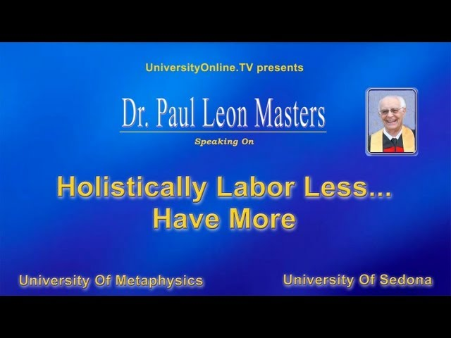 Holistically Labor Less...   Have More!