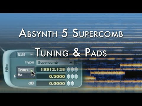 In-Depth Tweak: Absynth 5 Supercomb Tuning & Moving Pads