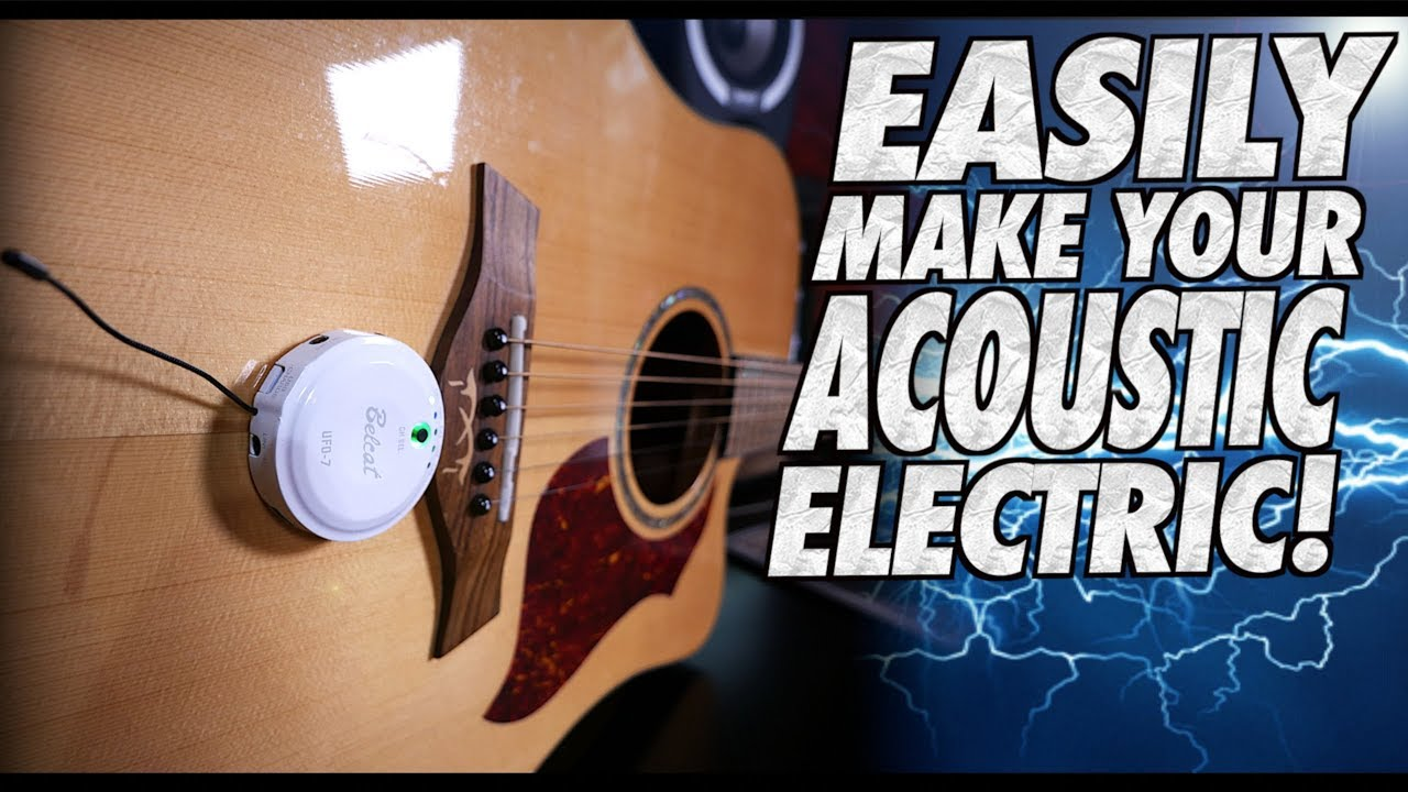 Easily Make Your Acoustic Guitar ELECTRIC!