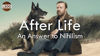 After Life – An Answer to Nihilism