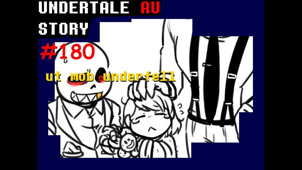 Undertale au story เนื้อเรื่อง ut mob underfell au #180 byMe