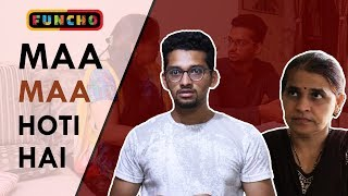 Maa MAA hoti hai | Savage Mom | Funcho Entertainment | FC