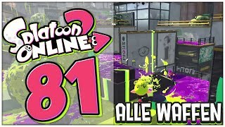 Splatoon 2 Online Part 81: ALLE Waffen in Part 100 testen?