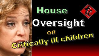 Truthification Chronicles House Oversight on Critically ill Children