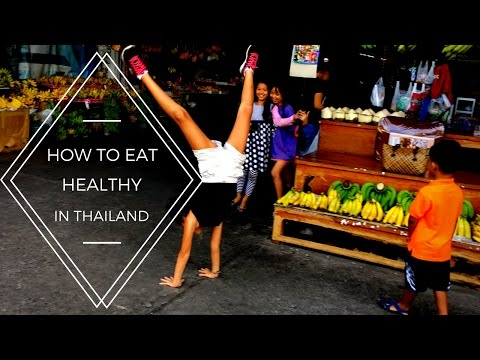 OUR NORMAL | HOW TO EAT HEALTHY IN THAILAND