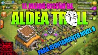MEJOR DISEÑO DE ALDEA TROLL PARA AYUNTAMIENTO NIVEL 8| Clash Of Clans