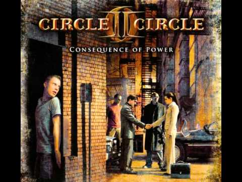 Circle II Circle - Consequences of Power