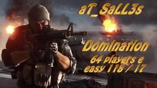 BF4-Domination 64 players e easy!!!