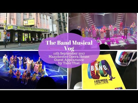 The Band Musical Vlog - 11th September 2017 - Manchester Opera House - Appearance by Take That