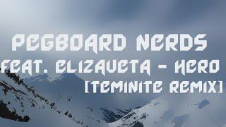 Pegboard Nerds Hero Teminite Remix Edit Aureus Akari