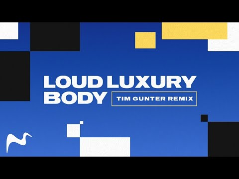 Loud Luxury - Body (Tim Gunter Remix Edit) letöltés