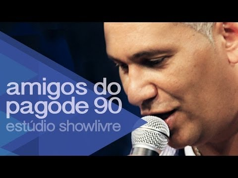 """24 horas de amor"" - Amigos do Pagode 90 no Estúdio Showlivre 2014"