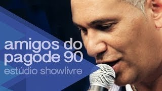 """""""24 horas de amor"""" - Amigos do Pagode 90 no Estúdio Showlivre 2014"""