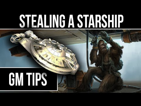 Star Wars RPG - How To Steal A STARSHIP |Game Master Tips|