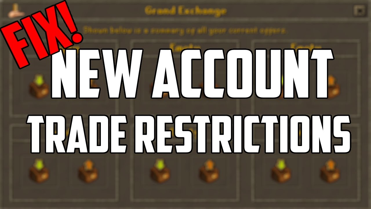 OSRS Runescape 2007: Fix Grand Exchange Trade Restriction on New Accounts!!