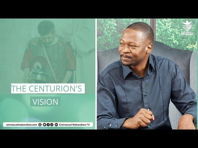 EMMANUELMAKANDIWA| The Centurion's Vision