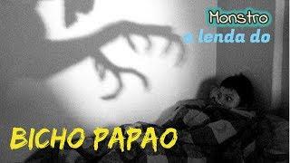 A LENDA DO BICHO PAPÃO