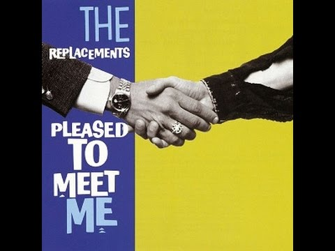 The Replacements - Pleased To Meet Me (Full Album) 1987