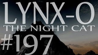 "Lynx-O the Night Cat 197 - ""The Wolf Queen Awakened"" - Modded Skyrim"