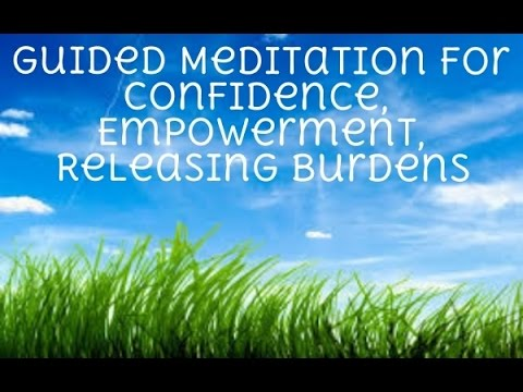 Guided Meditation – Ep. 21: Confidence, Empowerment, & Releasing Burdens
