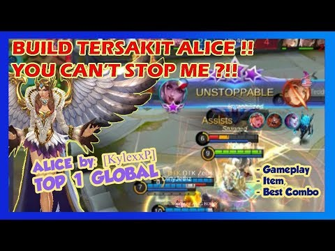 Mobile Legends - Top Player Gameplay !! Top 1 Global Alice [KylexxP] || You Can't Stop Me !!