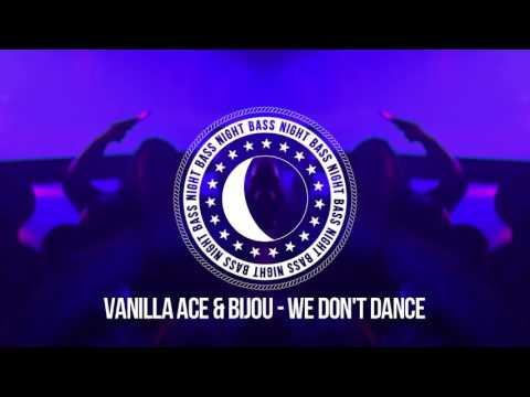 Vanilla ACE & Bijou - We Don't Dance