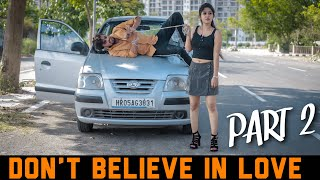 Don't Believe in Love | Part 2 | Prince Verma