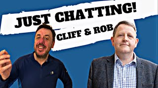 Just Chatting!! Cliff & Rob