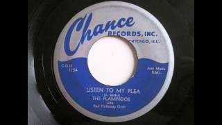 The Flamingos - Listen To My Plea 45 rpm!