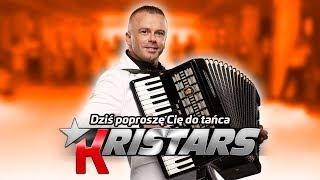 Kristars - Dziś poproszę Cię do tańca (Przebój na wesele)