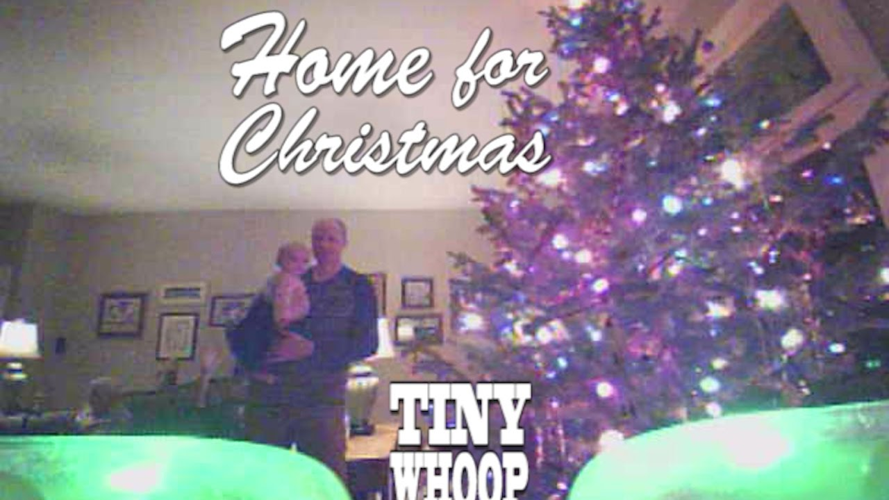 Home for Christmas – Tiny Whoop