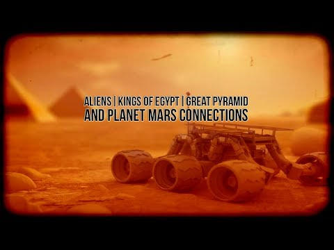 Aliens | Kings Of Egypt | Great Pyramid and Planet Mars Connection