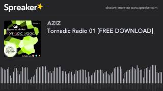 Tornadic Radio 01 [FREE DOWNLOAD] (part 2 of 4, made with Spreaker)