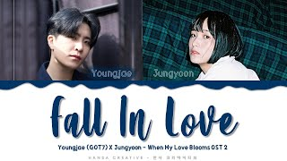 Youngjae & Jungyoon - 'Fall In Love' (When My Love Blooms OST 2) Lyrics Color Coded (Han/Rom/Eng)
