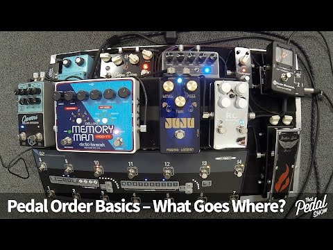 That Pedal Show - Pedal Order Basics: What Goes Where & Why?