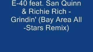 E-40 feat. San Quinn & Richie Rich - Grindin