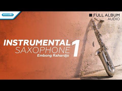 Instrumental Saxophone volume 1 - Embong Rahardjo (audio full album)