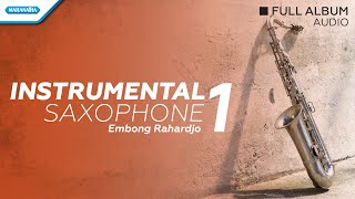 Instrumental Saxophone volume 1 - Embong Rahardjo (audio full album)