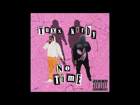 LOWLIFEKIRBY- No Time (ft. TUXXGOD)