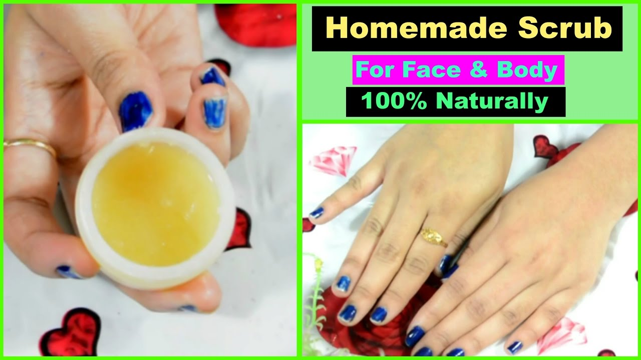 Skin Whitening Homemade Scrub For Face And Body 100 Natural