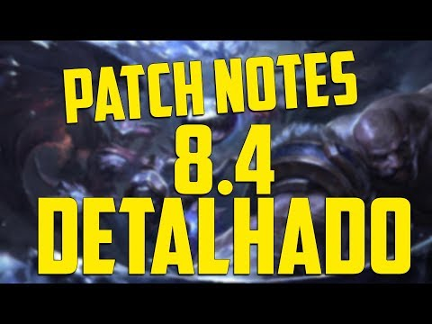 Patch notes 8.4 Detalhado!