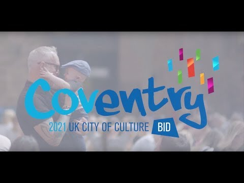 'Our Cov' Coventry's UK City of Culture OFFICIAL bid film for 2021