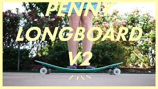 Penny Longboard V2 Review: How Does it Hold Up?
