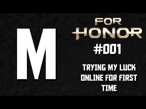 For Honor #001 - Trying my luck online for the first time