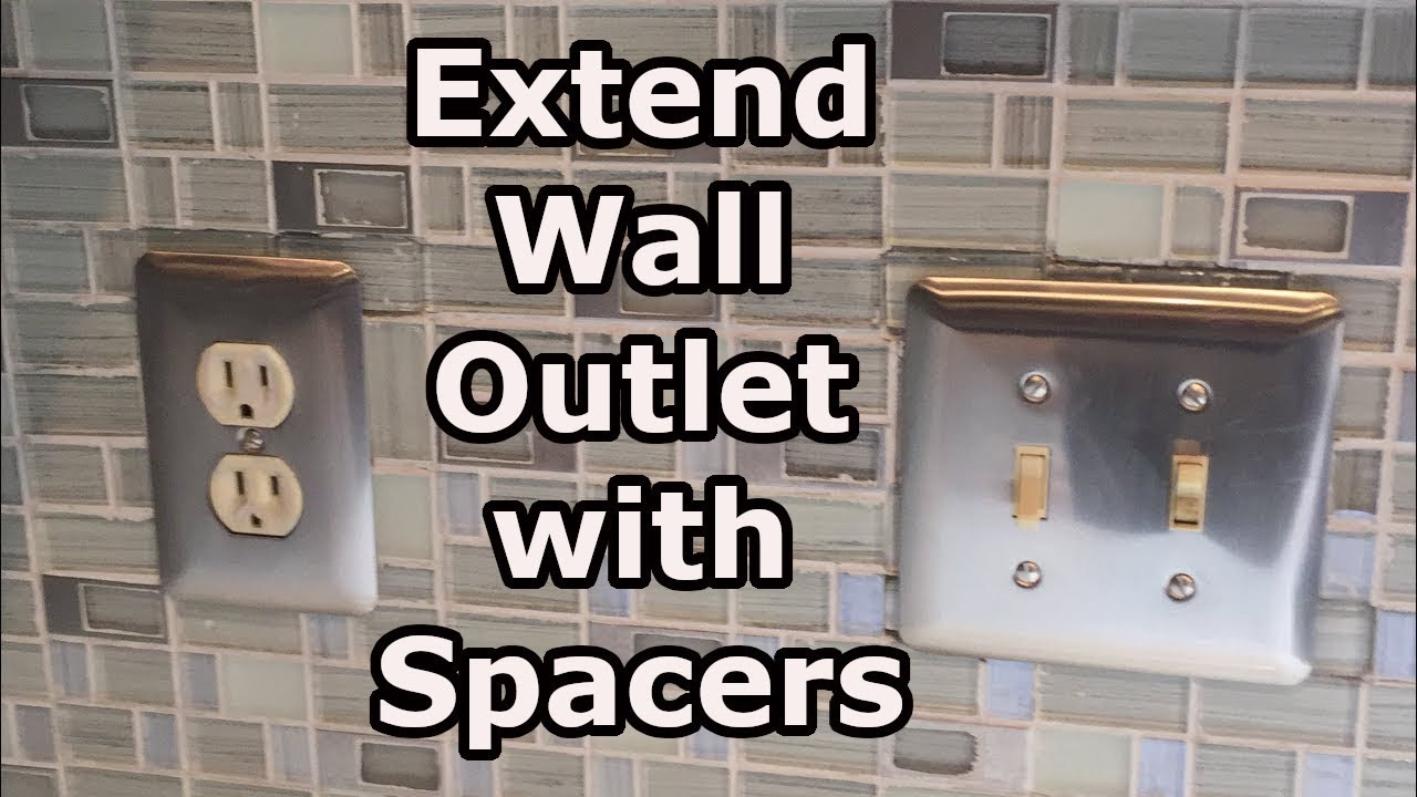 - Extend Electrical Wall Outlets With Spacers Over Tiles - YouTube